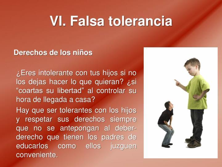 VI. Falsa tolerancia