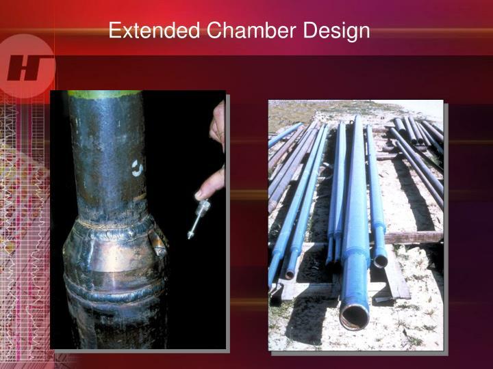 Extended Chamber Design