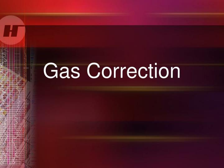 Gas Correction