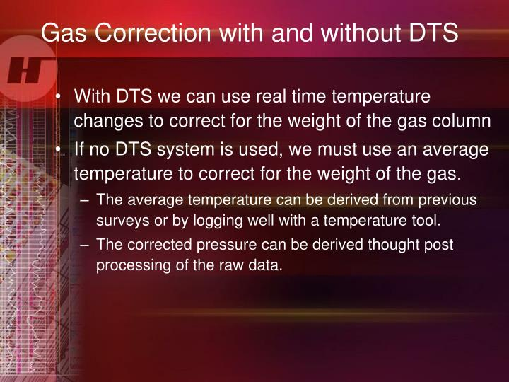 Gas Correction with and without DTS