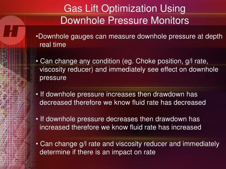 Gas Lift Optimization Using                             Downhole Pressure Monitors