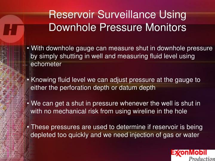 Reservoir Surveillance Using                             Downhole Pressure Monitors