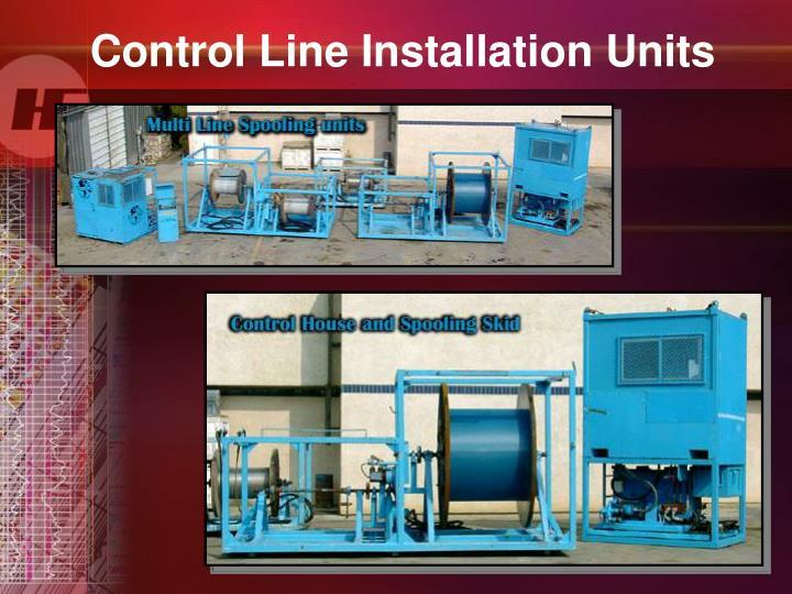 Control Line Installation Units