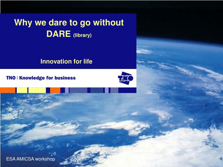 Why we dare to go without DARE