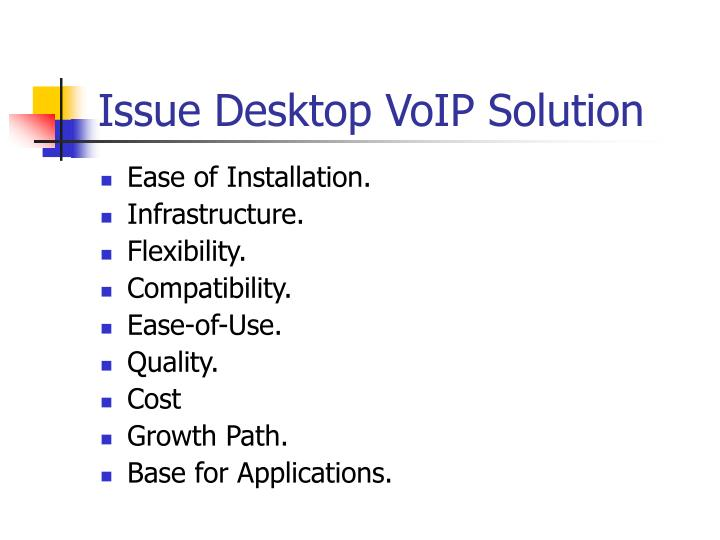 Issue Desktop VoIP Solution