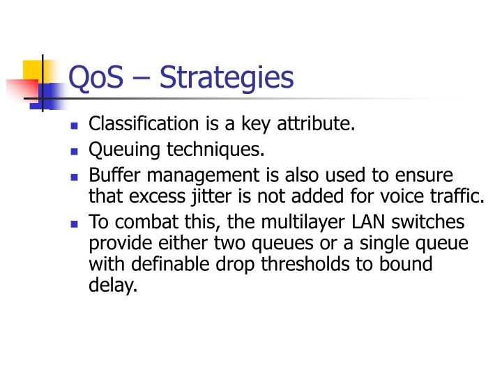 QoS – Strategies
