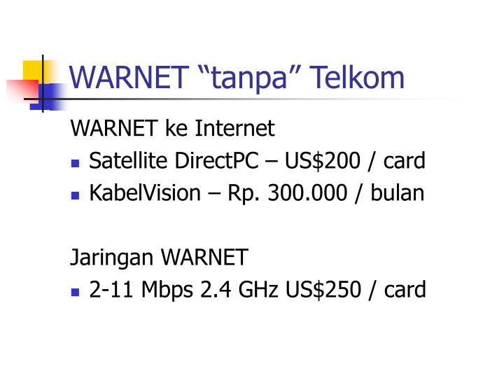 "WARNET ""tanpa"" Telkom"
