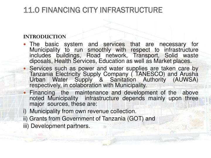 11.0 FINANCING CITY INFRASTRUCTURE