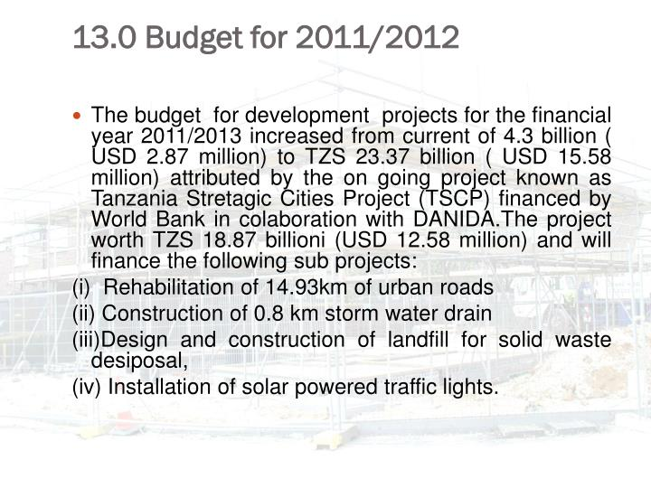 13.0 Budget for 2011/2012