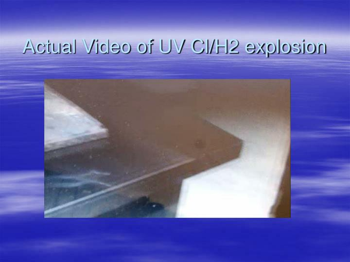Actual Video of UV Cl/H2 explosion