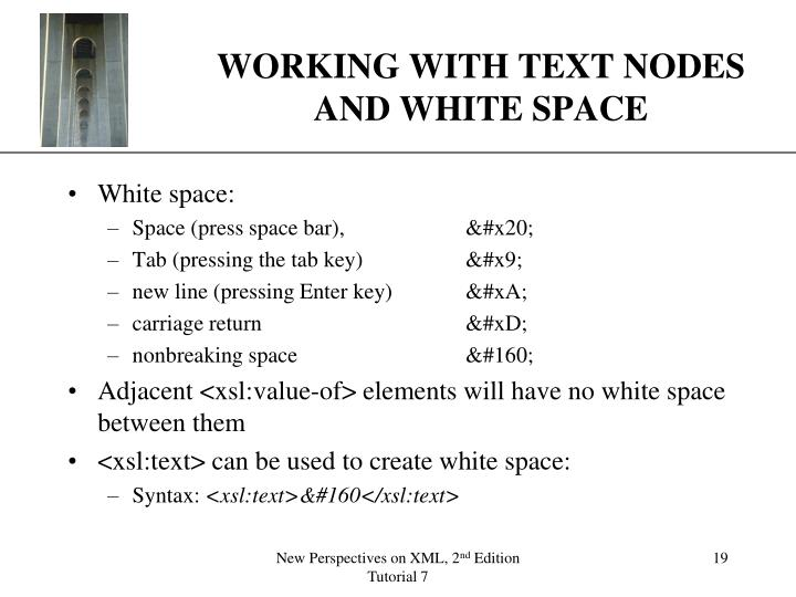 WORKING WITH TEXT NODES AND WHITE SPACE