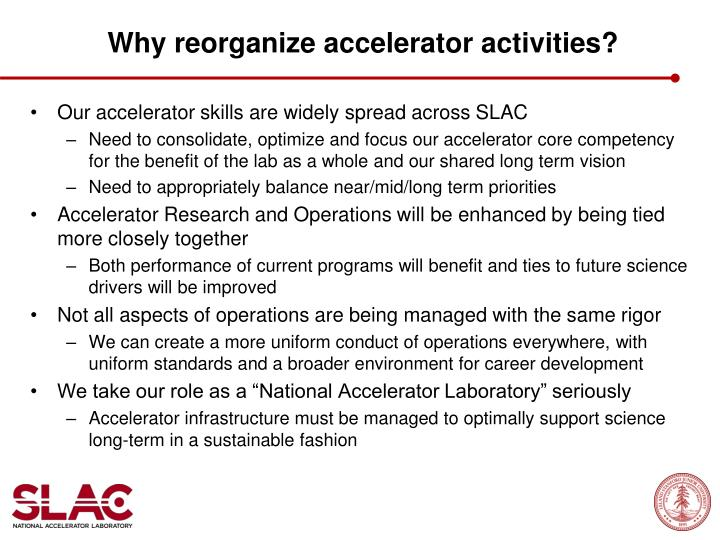 Why reorganize accelerator activities?