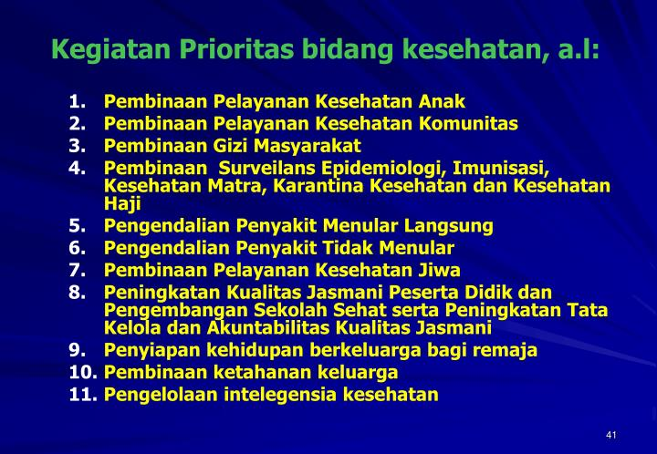 Kegiatan Prioritas bidang kesehatan, a.l: