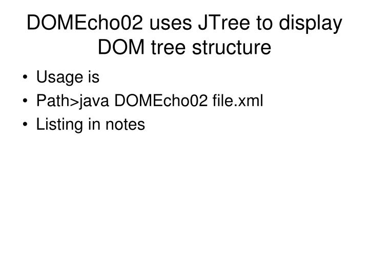 DOMEcho02 uses JTree to display DOM tree structure