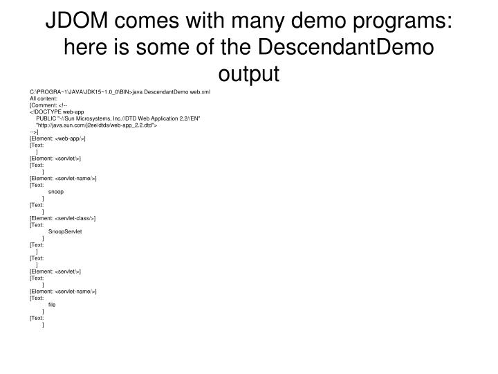 JDOM comes with many demo programs: here is some of the DescendantDemo output