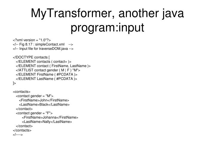 MyTransformer, another java program:input