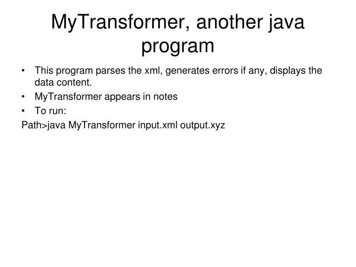 MyTransformer, another java program