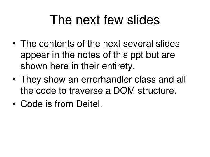 The next few slides