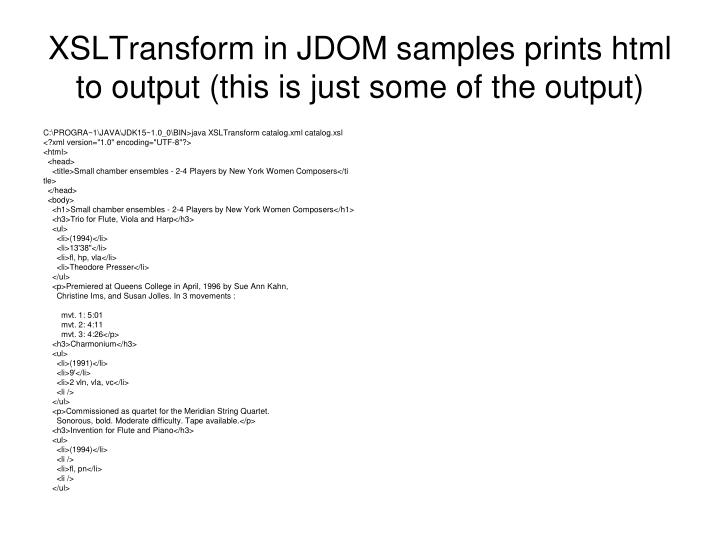 XSLTransform in JDOM samples prints html to output (this is just some of the output)