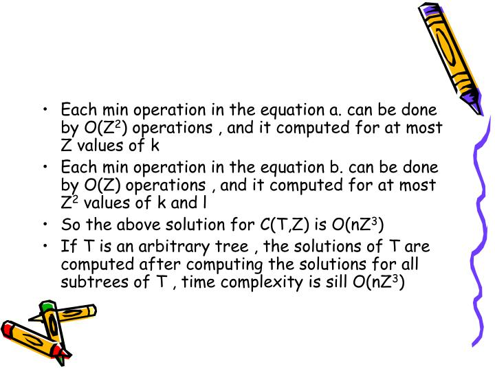 Each min operation in the equation a. can be done by O(Z