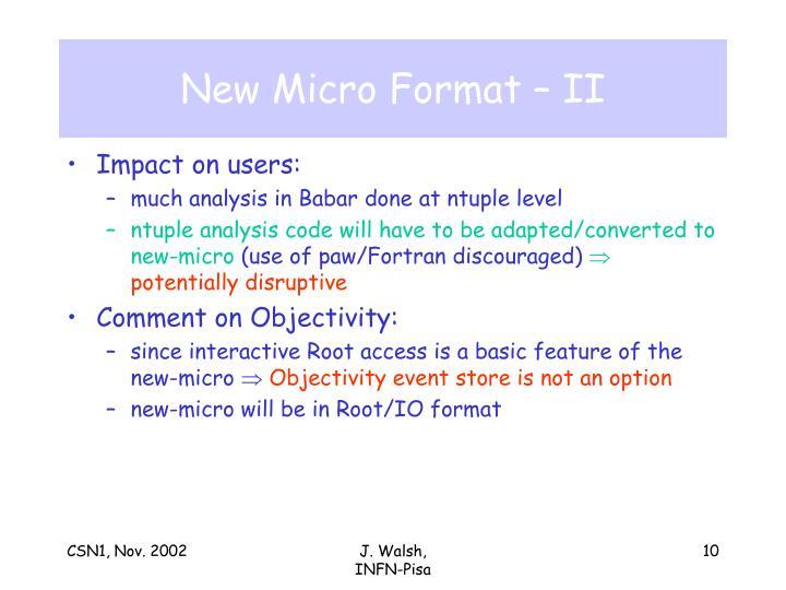 New Micro Format – II