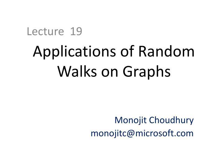Applications of Random Walks on Graphs