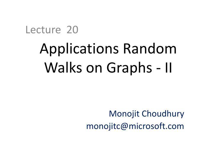 Applications Random Walks on Graphs - II