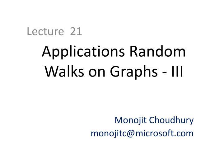 Applications Random Walks on Graphs - III