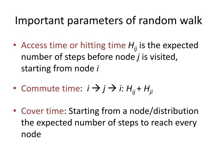 Important parameters of random walk