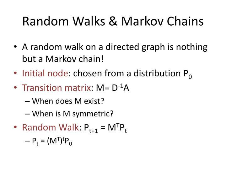 Random Walks & Markov Chains