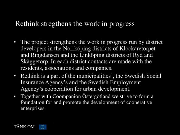 Rethink stregthens the work in progress