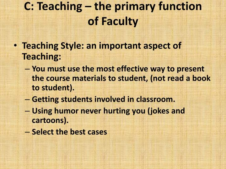 C: Teaching – the primary function