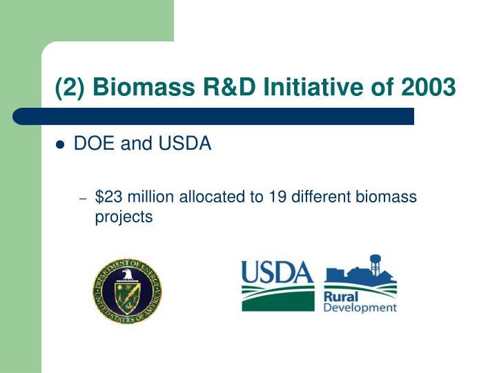 (2) Biomass R&D Initiative of 2003