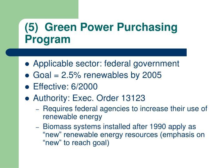 (5)  Green Power Purchasing Program