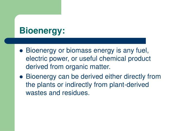 Bioenergy: