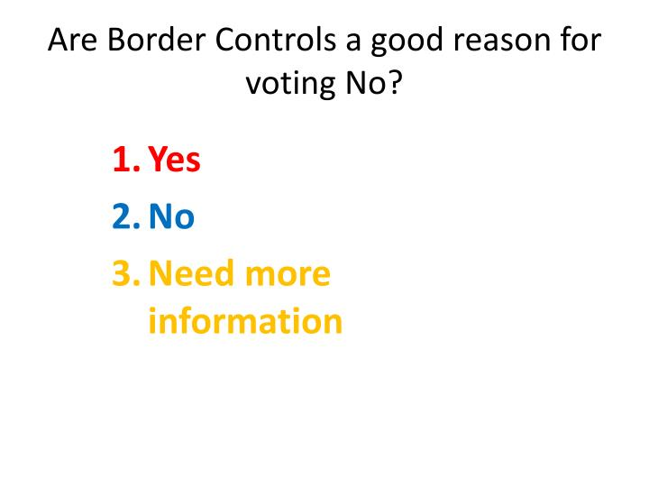Are Border Controls a good reason for voting No?