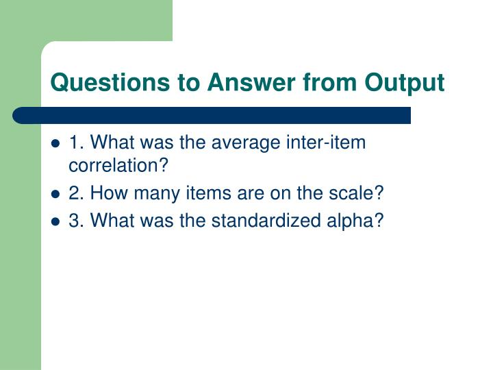 Questions to Answer from Output