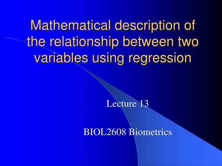 Mathematical description of the relationship between two variables using regression