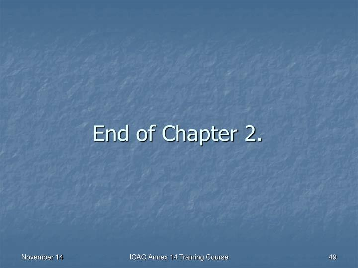 End of Chapter 2.