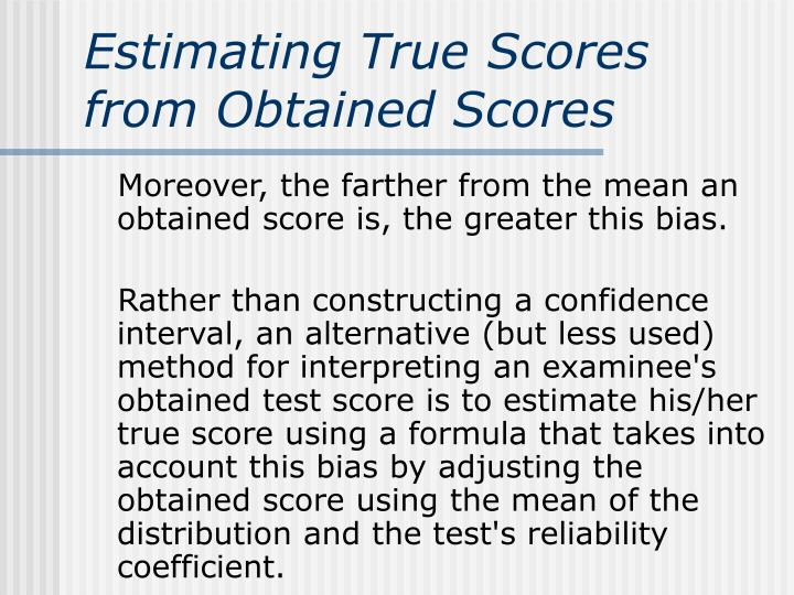 Estimating True Scores from Obtained Scores