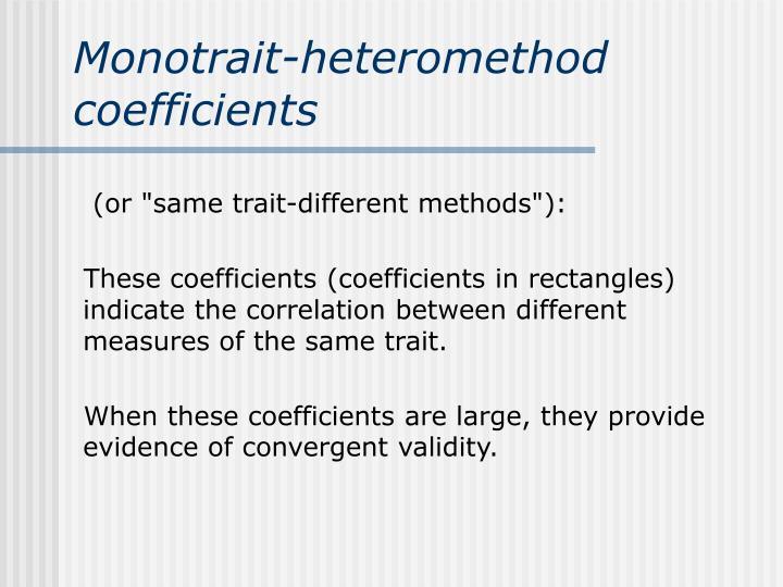 Monotrait-heteromethod coefficients