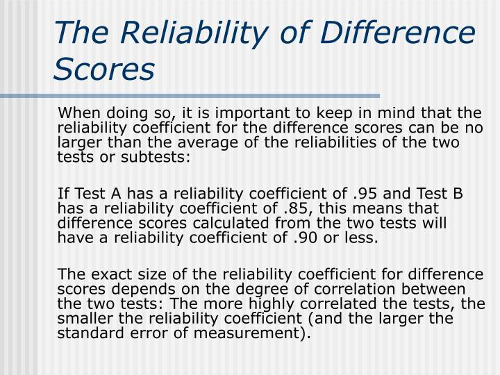 The Reliability of Difference Scores