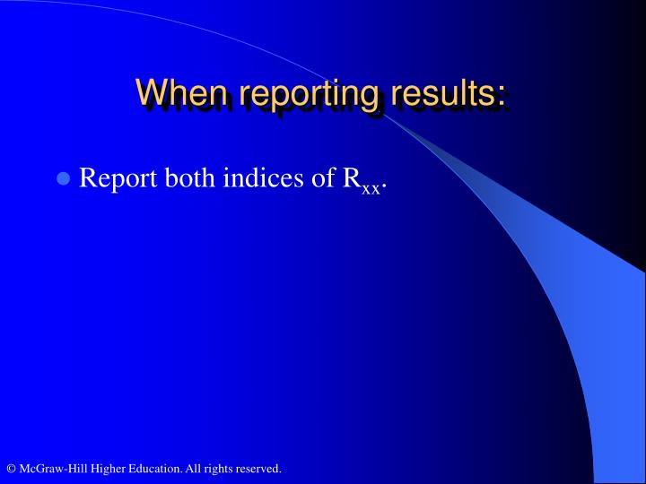 When reporting results: