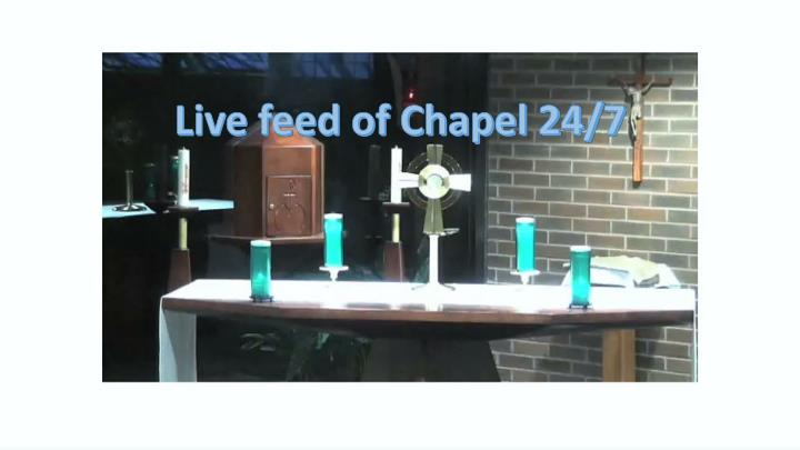 24/7  Live Feed from SJR Chapel