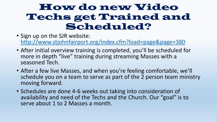 How do new Video Techs get Trained and Scheduled?