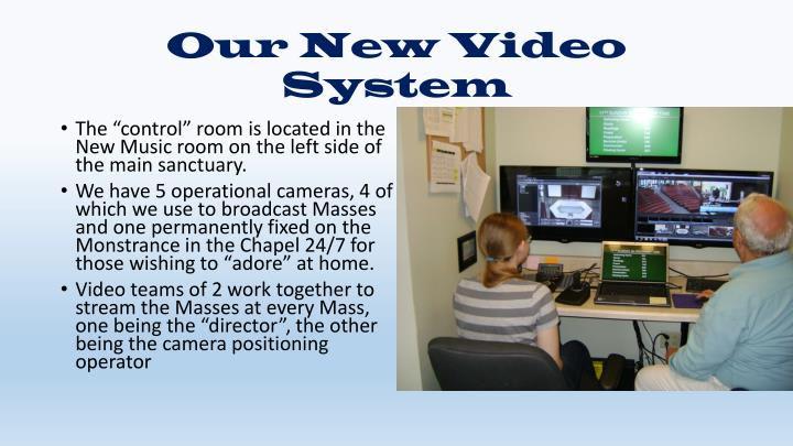 Our New Video System