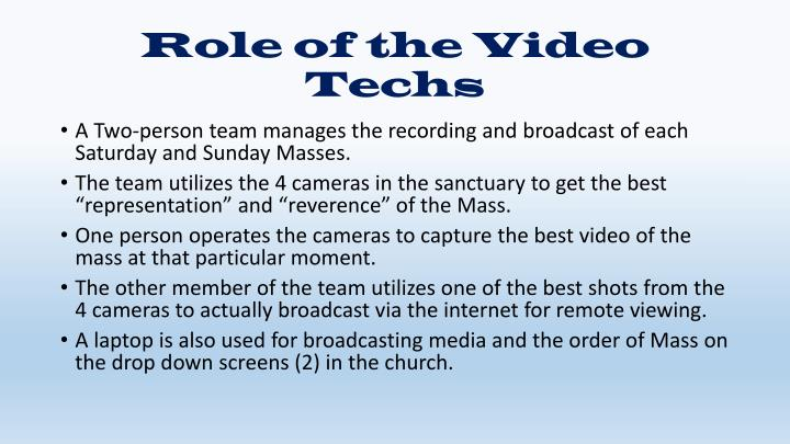 Role of the Video Techs