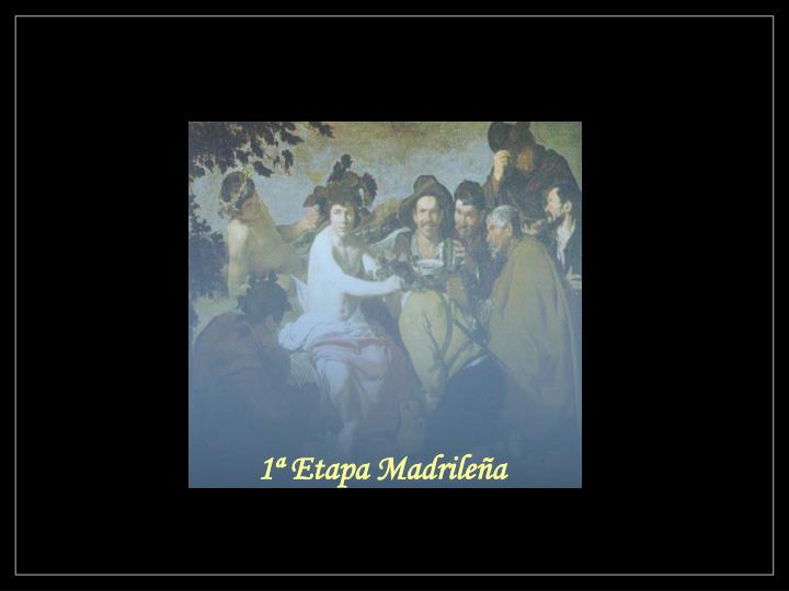 1ª Etapa Madrileña
