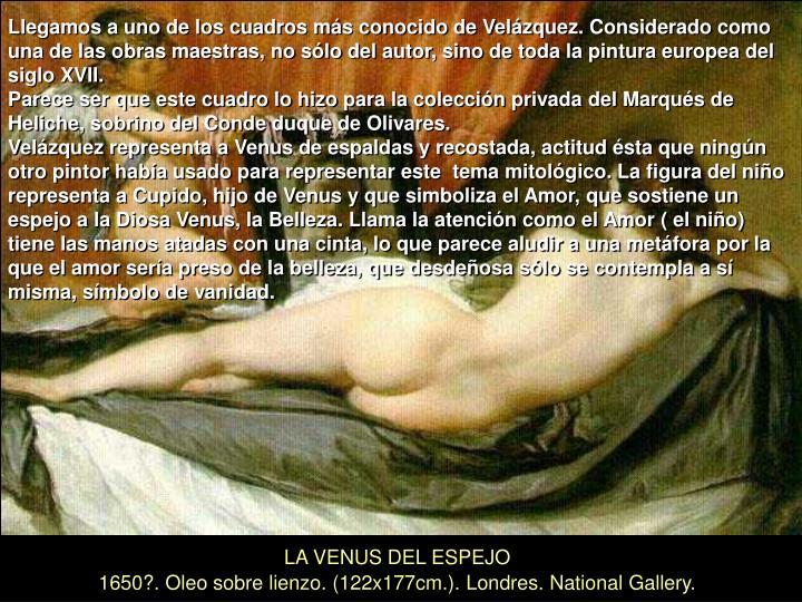 Llegamos a uno de los cuadros más conocido de Velázquez. Considerado como una de las obras maestras, no sólo del autor, sino de toda la pintura europea del siglo XVII.