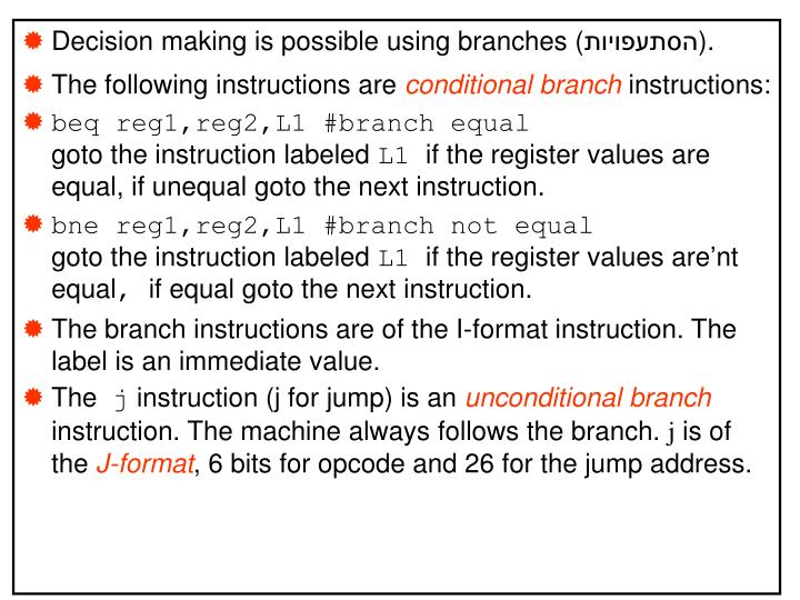 Decision making is possible using branches (